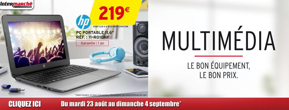 Multimédia, le bon équipement, le bon prix du mardi 23 août au 4 dimanche 4 septembre