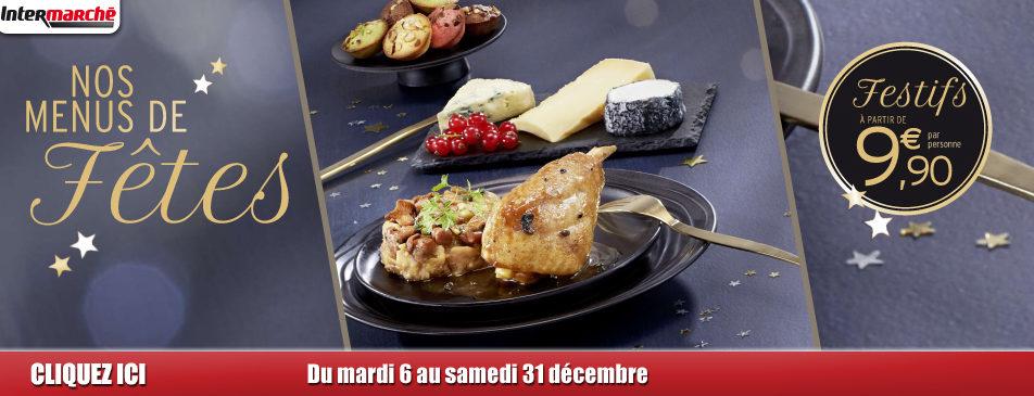 Nos menus de fêtes du 6 au 31 décembre Intermarché Givet