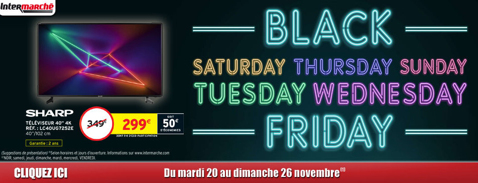 Black Friday du mardi 20 au lundi 26 novembre Intermarché Givet
