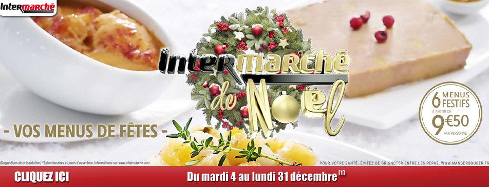 Vos menus de fêtes du mardi 4 au lundi 31 décembre Intermarché Givet