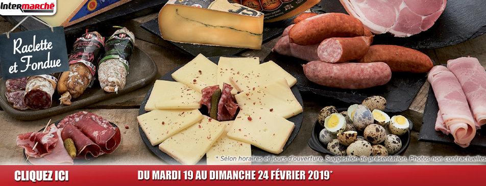 Raclette et fondue du mardi 19 au dimanche 24 février Intermarché Givet