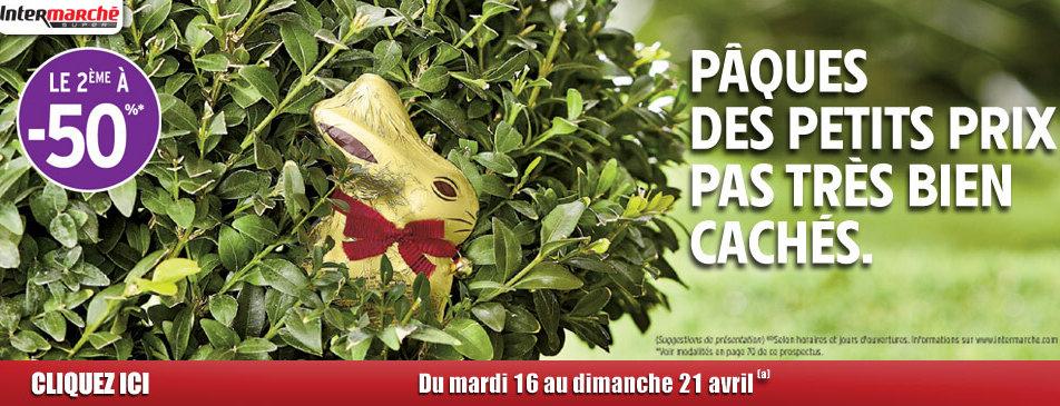 Pâques des petits prix pas très bien cachés du mardi 16 au dimanche 21 avril Intermarché Givet