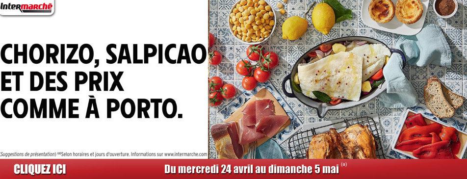 Chorizo, salpicao et des prix comme à porto du mercredi 24 avril au dimanche 5 mai Intermarché Givet